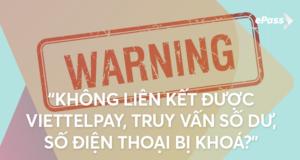 Lỗi: Liên kết với Viettelpay, không truy vấn được số dư hệ thông báo số điện thoại bị khóa?