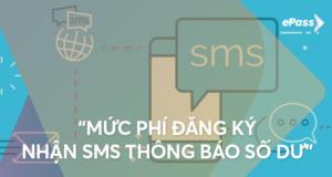 Phí SMS thông báo trừ tiền khi qua trạm hàng tháng là bao nhiêu?
